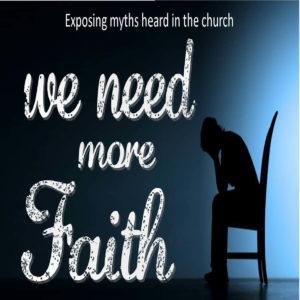We Need More Faith